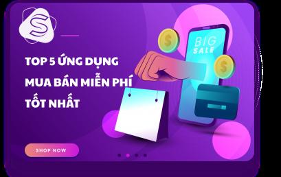 Top 5 ứng dụng mua bán miễn phí tốt nhất cho người dùng 2021